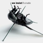 We Insist! Crude