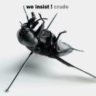 We Insist! Crude